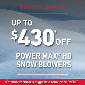 Dollars Off Select Power Max HD Snow Blowers