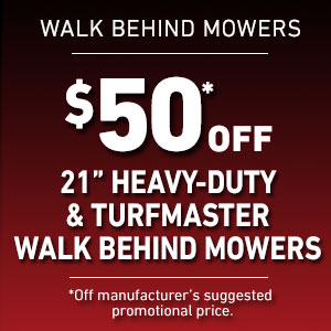Dollars Off Heavy Duty Walks and TurfMaster Mowers
