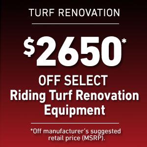Dollars Off Select Riding Turf Renovation Equipment