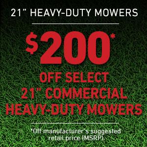 Dollars Off Select 21 inch Heavy Duty Mowers